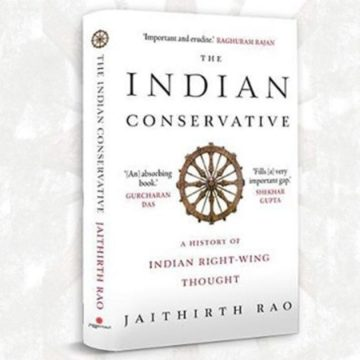 The Indian Conservative: A History of Indian Right-Wing Thought